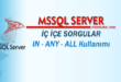 SQL Server – İç İçe Sorgular (IN - ANY - ALL)