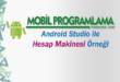 Android Studio ile Hesap Makinesi Örneği