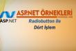 ASP.NET Örnekleri: Radiobutton ile Dört İşlem