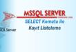 SQL Server - SELECT ile Kayıt Listeleme